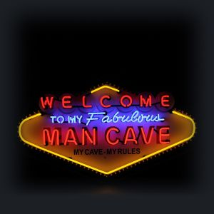 Neon - Welcome to my Man Cave